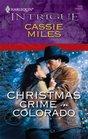 Christmas Crime in Colorado (Harlequin Intrigue, No 1102)