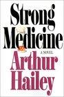 Strong Medicine  A Novel