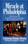 Miracle at Philadelphia: The Story of the Constitutional Convention May to September 1787