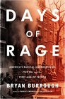 Days of Rage Americas Radical Underground the FBI and the First Age of Terror