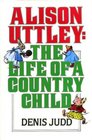 Alison Uttley The Life of a Country Child