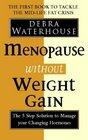 Menopause Without Weight Gain  The 5 Step Solution to Challenge Your Changing Hormones