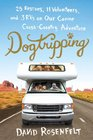 Dogtripping 25 Rescues 11 Volunteers and 3 RVs on Our Canine Cross-Country Adventure