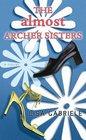 The Almost Archer Sisters (Premier Fiction Series)