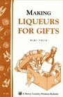 Making Liqueurs for Gifts : Storey Country Wisdom Bulletin A-101