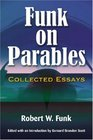 Funk on Parables Collected Essays