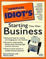 Complete Idiot's Guide To Starting Your Own Business