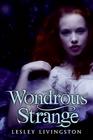 Wondrous Strange (Wondrous Strange, Bk 1)