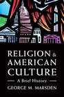 Religion and American Culture A Brief History
