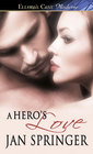 A Hero's Love: A Hero Escapes / A Hero Needed (Heroes at Heart)