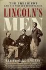 Lincoln's Men The President and His Private Secretaries