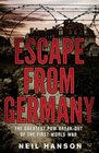 Escape from Germany The Greatest POW Break-Out of the First World War