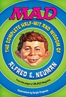 MAD: The Complete Half-Wit and Wisdom of Alfred E. Neuman