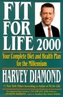 Fit for Life A New Beginning  Your Complete Diet and Health Plan for the Millennium