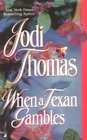 When a Texan Gambles (Wife Lottery, Bk 2)