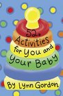 52 Activities for You and Your Baby (52 Decks)