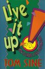 Live It Up!: How to Create a Life You Can Love