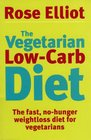 The Vegetarian Low-Carb Diet The Fast No-Hunger Weightloss Diet for Vegetarians