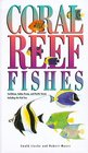 Coral Reef Fishes Caribbean Indian Ocean and Pacific Ocean  Including the Red Sea