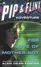 For Love of Mother-Not (Pip and Flinx, Bk 5)