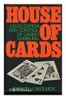 House of Cards Legalization and Control of Casino Gambling