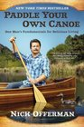 Paddle Your Own Canoe One Man's Fundamentals for Delicious Living