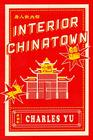 Interior Chinatown A Novel
