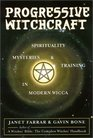 Progressive Witchcraft Spirituality Mysteries and Training in Modern Wicca