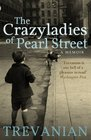 The Crazyladies of Pearl Street A Memoir