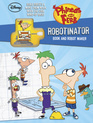 PHINEAS AND FERB--ROBOTINATOR--BOOK AND ROBOT MAKER