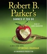 Robert B Parker's Damned If You Do