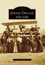 Jewish Denver 18591940