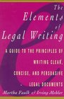 The Elements of Legal Writing A Guide to the Principles of Writing Clear Concise and Persuasive Legal Documents