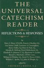 The Universal Catechism Reader: Reflections  Responses