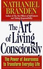 The Art of Living Consciously  The Power of Awareness to Transform Everyday Life