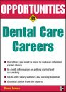 Opportunities in Dental Care Careers Revised Edition