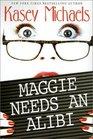 Maggie Needs an Alibi (Maggie Kelly, Bk 1)