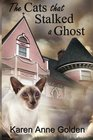 The Cats that Stalked a Ghost (The Cats that . . . Cozy Mystery) (Volume 6)