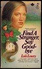 Find a Stranger Say Good-Bye