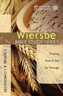 The Wiersbe Bible Study Series 2 Samuel and 1 Chronicles Trusting God to See Us Through