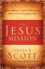 The Jesus Mission Christ completed twenty-seven missions while on earth Take up the four he assigned to you