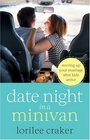 Date Night in a Minivan Revving Up Your Marriage after Kids Arrive