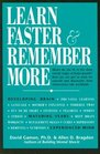 Learn Faster  Remember More The Developing Brain the Maturing Years and the Experienced Mind