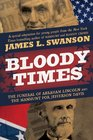 Bloody Times The Funeral of Abraham Lincoln and the Manhunt for Jefferson Davis