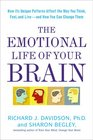 The Emotional Life of Your Brain How Its Unique Patterns Affect the Way You Think Feel and Live--and How You Can Change Them