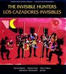 The Invisible Hunters/Los Cazadores Invisibles A Legend from the Miskito Indians of Nicaragua