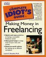 The Complete Idiot's Guide to Making Money in Freelancing
