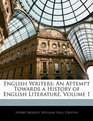 English Writers An Attempt Towards a History of English Literature Volume 1