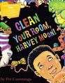 Clean Your Room Harvey Moon