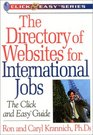 The Directory of Websites for International Jobs: The Click and Easy Guide (Click & Easy Series)